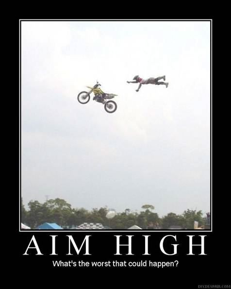 Aim High DeMotivational Posters